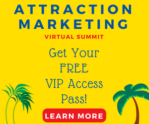 Attraction Marketing Virtual Summit, get your free VIP access pass! Learn more