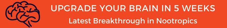 Upgrade your brain in 5 weeks, latest breakthrough in nootropics