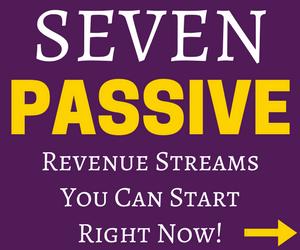 Seven passive revenue streams you can start right now, click here