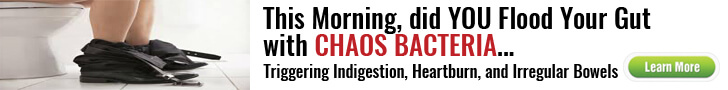 Did you flood your gut with chaos bacteria triggering indigestion? Learn more
