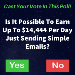 Is It Possible To Earn Up To $14,444 Per Day Just Sending Simple Emails?